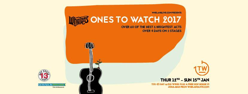 Who to look out for at the 'Ones To Watch' Whelan's