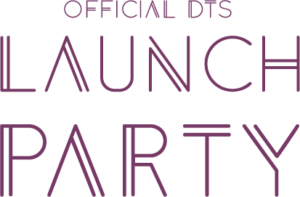OFFICIAL DTS LAUNCH PARTY