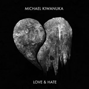 love & hate michael kiwanuka